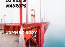 DJ Vox & Madrops - Summer Body