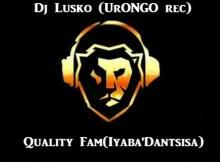 Quality Fam & Dj Lusko - Fire All The Way