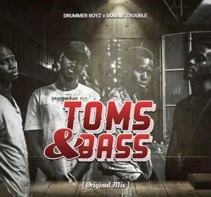 Drummer Boyz x Double Trouble - Toms&Bass
