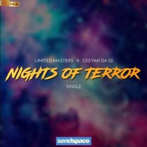 Limited Masters Ft. Ceeyah Da Dj - Nights Of Terror