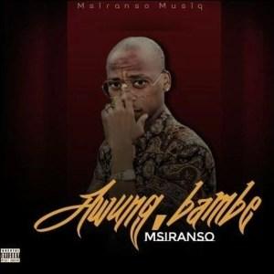 Msiranso - Awungbambe