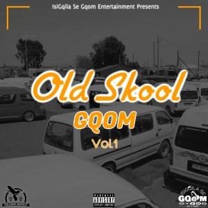 Old Skool Gqom Vol.1