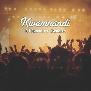 DJ Chase Ft. Kwaaito - Kwamnandi