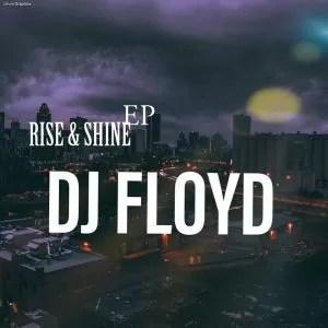 Dj Floyd - Rise and shine EP