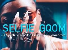 G-Spark & Top One Frisson & Diamantero - Selfie Gqom