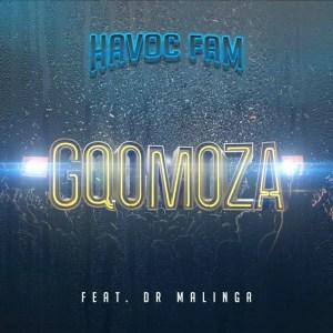 Havoc Fam ft. Dr Malinga- Gqomoza