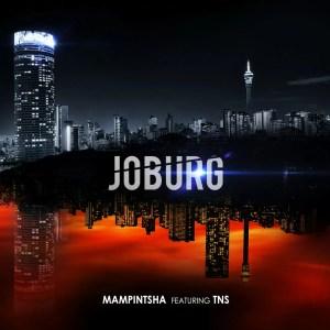 Mampintsha feat. TNS - Joburg