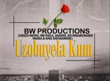 uBiza Wethu & Mr Thela - Uzobuyela Kum Ft. Anande x Six Dream Chaser x Nhana x Sheshamore