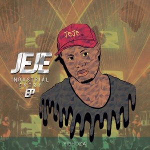 DJ Jeje - Industrial Entry EP, Latest gqom music, gqom tracks, gqom music download, club music, afro house music, mp3 download gqom music, gqom music 2018, Isgubhu, new gqom songs, south africa gqom music.
