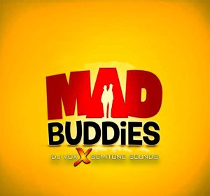DJ Vox & Semitone Sounds - Mad Buddies