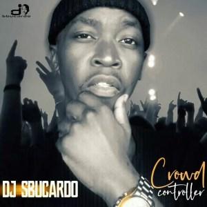 Dj Sbucardo - Crowd Controller