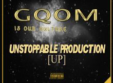 Unstoppable Production - Gqom Will Never Die
