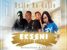 Bello No Gallo - Ekseni (feat. Manqonqo & Fey)