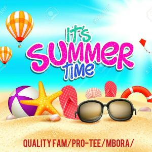 Pro-Tee, Quality Fam & Mbora - Summer Time (Heaven Or Hell 2)