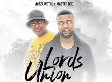 uBizza Wethu & Master Dee - Lord's Union
