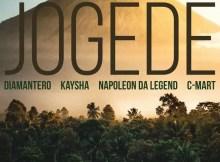 Diamantero, Kaysha & Napoleon Da Legend - Jogede (feat. C-Mart)