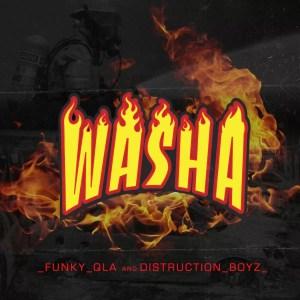 Funky Qla Feat. Distruction Boyz - Washa