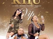 Khu & Mondli Ngcobo - VIP (feat. DJ SOX)
