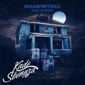 Mampintsha - Kade Sbenuza (feat. Babes Wodumo, Bizawethu, Mr Thela & T-Man)