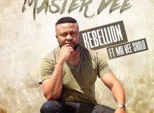 Master Dee - Rebellion (feat. Mr Vee Sholo)