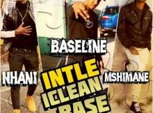 Nhani & Baseline vs Mshimane - Intle iClean Base