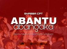 Shabba Cpt x Taboo no Sliiso - Abantu Abangaka (feat. Mr Thela & Tarenzo)