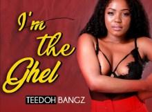 Teedoh Bangz - I'm the Ghel EP
