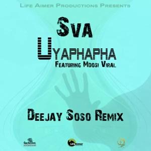 Sva & Mdosi Viral - Uyaphapha (feat. Deejay Soso Remix)