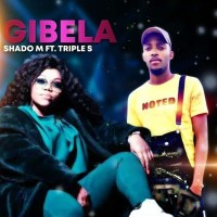 Shado M - Gibela (feat. Triple S)