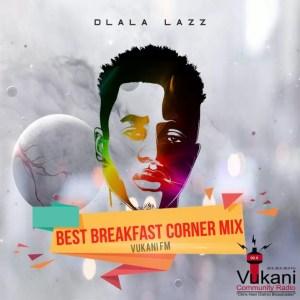 Dlala Lazz - Vukani FM Best Breakfast Club Mix 01