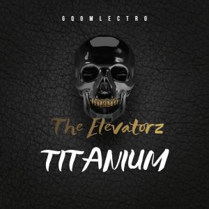 The Elevatorz - Titanium