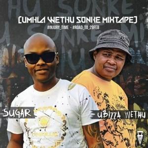 uBizza Wethu & Sugar - uMhla wethu Sonke (Birthday Sonke)