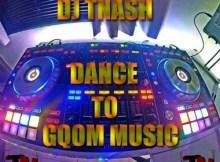 DJ TNASH - Dance To Gqom Music