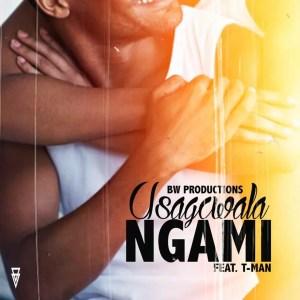 Bw Productions Ft. TMan - Usagcwala Ngam