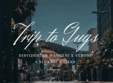 DjSvidge, Veroni, Slakkie & Chad - Trip to Gugs