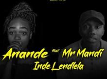 Anande ft. Mr Mandi - Inde Lendlela