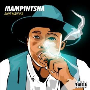 Mampintsha - 123 (feat. DJ Tira & Sbo Afroboys) - Mampintsha - Bhut'Madlisa (Album)
