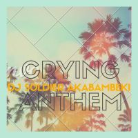 Dj Soldier Akabambeki - Crying Anthem