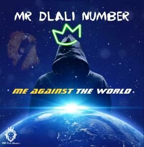 Mr Dlali Number - Me Against The World