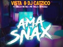 Vista & Dj Catzico - Ama Snax (ft. uBizza Wethu & Mr Thela, AfriZulu)