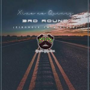 Xivo no Quincy - Round 3 [Mix to Zibonele FM]
