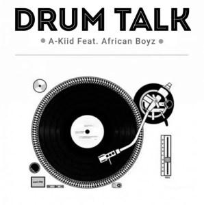 A-Kiid Ft. African Boyz - Drum Talk