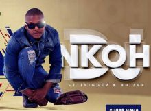 DJ Nkoh ft Trigger & Bhizer - Sugar Mama