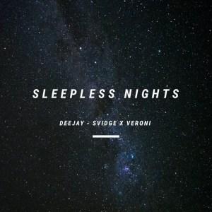 Deejay-Svidge & Veroni - Sleepless Nights