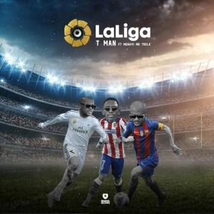 T-Man - LaLiga (feat. Mshayi & Mr Thela)