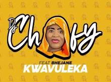 DJ Chofy, Bhejane - Kwavuleka (DJ Mix)