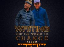 Teddy'Bae & Dj Lloyd - Waiting For The World To Change (Album)