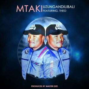 Mtaki - Uzungandilibali (feat. Theo)
