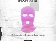 Neytwork ft. DjSomeximes, Loktion Boyz & Nqane - Mshana