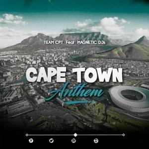 Team Cpt & MagneticDjs - Cape Town Anthem